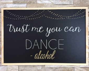 Trust me you can Dance Wedding Chalkboard