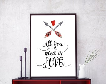 Romantic Wall Art,Love Quote Print,All You Need is Love,Inspirational Wall Art,Positive Inspiration,Quote Wall Decor,Arrow and Heart