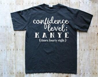 Funny Kanye Shirt - Kanye Shirt - Kanye West Shirt - Funny Adult Tee - Funny Kanye Shirts - Funny Kanye Tees - Funny Kanye T-Shirt