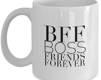 Cool Coffee Mug for Boss - BFF Boss Friends Forever - Unique gift mug for boss
