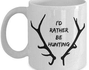 I'd Rather Be Hunting Mug - Hunting Coffee Mug - Country Mug