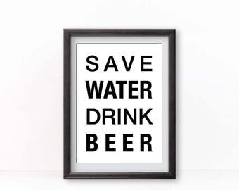 Save Water Drink Beer Poster Kitchen Home Decor Bar Wall Art to Print Man Cave Decor Typography Quote Printable Instant download