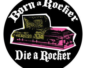 Rockabilly Pin / Psychobilly / Punk  / Rocker / 1 inch / Pin / Badge / Born a Rocker, Die a Rocker / Edwardian / Ted/ Button / Badge UK Subs