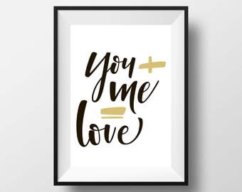 You + me = love, Inspirational print quote Printable quote art home decor Typography print