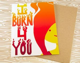 I Burn 4 You - Flame Princess - Adventure Time - Cute Greeting Card