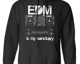 EDM Is My Sanctuary Hoodie Or Sweater Electronic Dance Music Deck