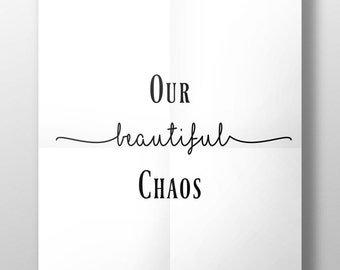 Our beautiful chaos print, new home gift, home decor, home wall art, typography print, skandi style print, quote print, home wall art