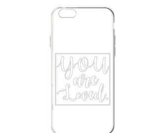 """iPhone """"You Are Loved"""" Case"""