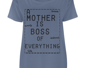 A Mother Is Boss of Everything Oversized Tee