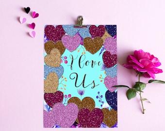I love Us Valentine day Perfect gift Wall Art Printable Digital Print Glitter Hearts