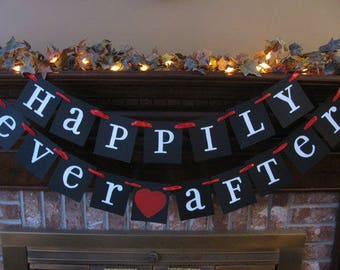 Happily Ever After Banner/Garland/Wedding/Engagement/Anniversary/Party Supplies/Custom/Handmade/Photo Prop/Fireplace Decoration