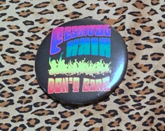 """Festival Hair Don't Care 58mm (2 1/4"""") pin button badge"""