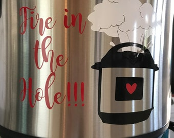 Fire In The Hole!!!  Instant Pot IP Pressure Cooker Decal