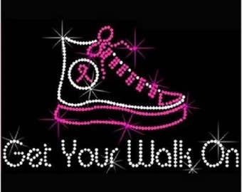 Rhinestone Breast Cancer Get Your Walk On   Ladies T Shirt or DIY Iron On Transfer             P58R
