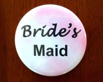 "Bride's Maid Button 2.25"" Diameter Pinback"