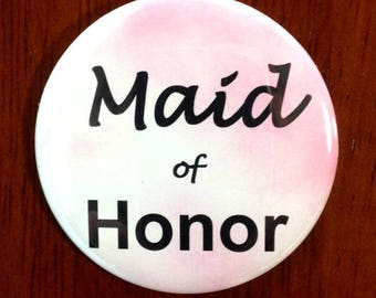 "Maid of Honor Button 2.25"" Diameter Pinback"