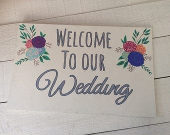 Wedding signage - Welcome to our wedding