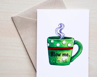 Adult Funny Card - Blow me - I'm hot