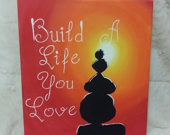 Build a life you love
