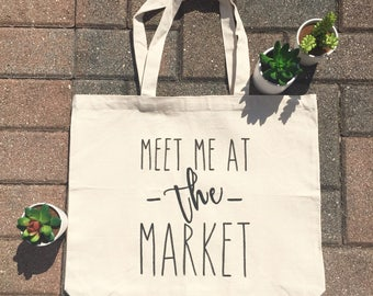Meet Me at the Market Tote / Market Tote / Canvas Tote / Grocery Tote / Reusable Tote