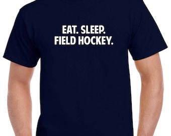 Eat Sleep Field Hockey Shirt- Field Hockey Tshirt- Field Hockey Gift