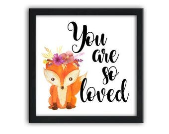SALE-Baby Fox You Are So Loved- Digital Print- Wall Art- Printable Prints- Digital Designs- Home Decor- Gallery Wall- Quote Prints