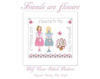 Friends are Flowers in the Garden Of Life digital pdf Cross Stitch Pattern, cross stitch designs, cross stitch,