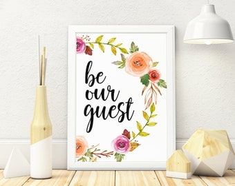 Be Our Guest Digital Download, Printable, Floral Wreath, Welcome Sign, Calligraphy, Wall Art