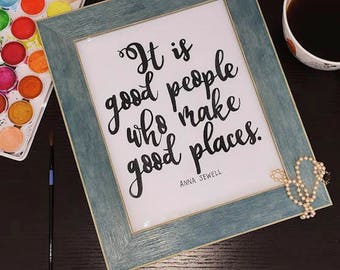 It Is Good People Who Make Good Places