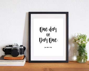 One day or Day one, Inspirational Quote