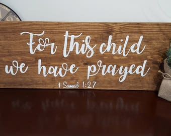 For This Child We Have Prayed, Wood Sign, Wooden For This Child We Have Prayed Sign,