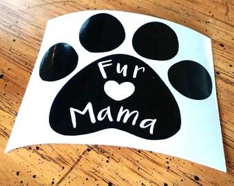 Fur Mama - Car Decals - Pets - Dogs - Cats - Window Sticker - Car Decal - Car Sticker - Custom Decals - Window Stickers - Fur Babies - Pet