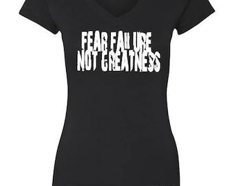 Fear Failure Not Greatness Women's T-Shirt