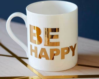 Be Happy - Fine Bone China Mug