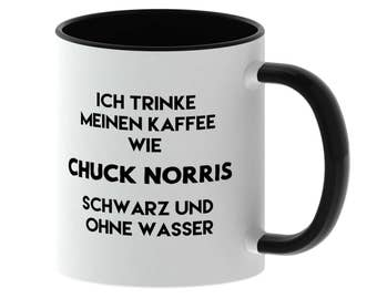 Cup with saying - I drink my coffee like Chuck Norris black and without water - made in Germany - TassenTicker - coffee mug-