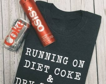 Running on Diet Coke and Dry Shampoo