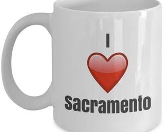 I Love Sacramento, Sacramento Mug, Sacramento Coffee Mug, Sacramento Gifts, Sacramento Lover Gift, Funny Coffee mug