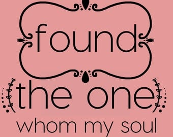 I Have Found The One Whom My Soul Loves Digital Download Printable