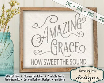 Amazing Grace SVG - Cut File - Amazing Grace How Sweet The Sound svg Cut File - Christian SVG - Commercial Use ok -  svg, png, dxf,  jpg