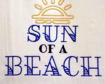 Sun of a Beach- Tea Towels - Dish Towel - Dish Rag - Home Decor
