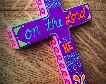 Cast Your Burden on the Lord  - Hand-painted Wood Cross