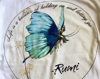 Rumi t shirt  ~ inspiration ~ super soft 100% cotton ~ life is a balance of holding on and letting go