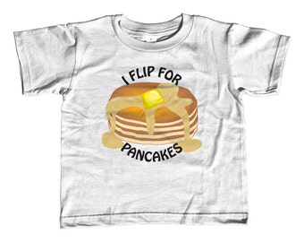 Toddler Tee - I Flip For Pancakes Shirt - Sizes 2T-3T-4T-5T-6T - Kids Funny Food Breakfast Sweet Punny Silly Childrens Graphic Design Tshirt