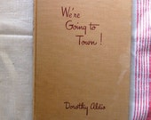 Vintage Dorothy Aldis Book, We're Going to Town, First Edition, 1952, Illustrated by Mary Gehr