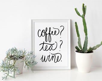 Coffee Tea Wine Printable Art Print Hand Lettered Instant Download Art Print Quote Digital Kitchen Art Print