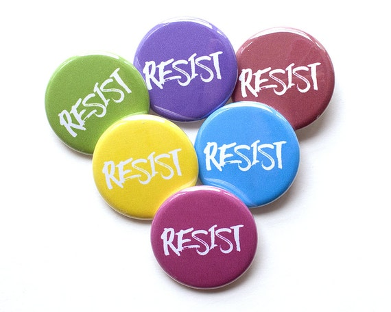 Resist Button – Resist Pin – Political Button – Political Pin – Not My President – Resist – Resistance – Woman's Place is in the Resistance