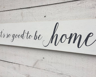"It's so good to be home sign, farmhouse decor, distressed white large wood 7"" x 36"" sign, french country decor, fixer upper, mantel decor"