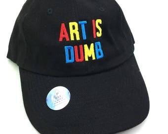 Art is dumb Dad Hat