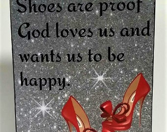 Shoes Are Proof God Loves Us And Want us to Be Happy Wood Art Block ShelfSItter Sign
