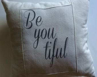 Be You Tiful Handmade Pillow Made from off White Canvas